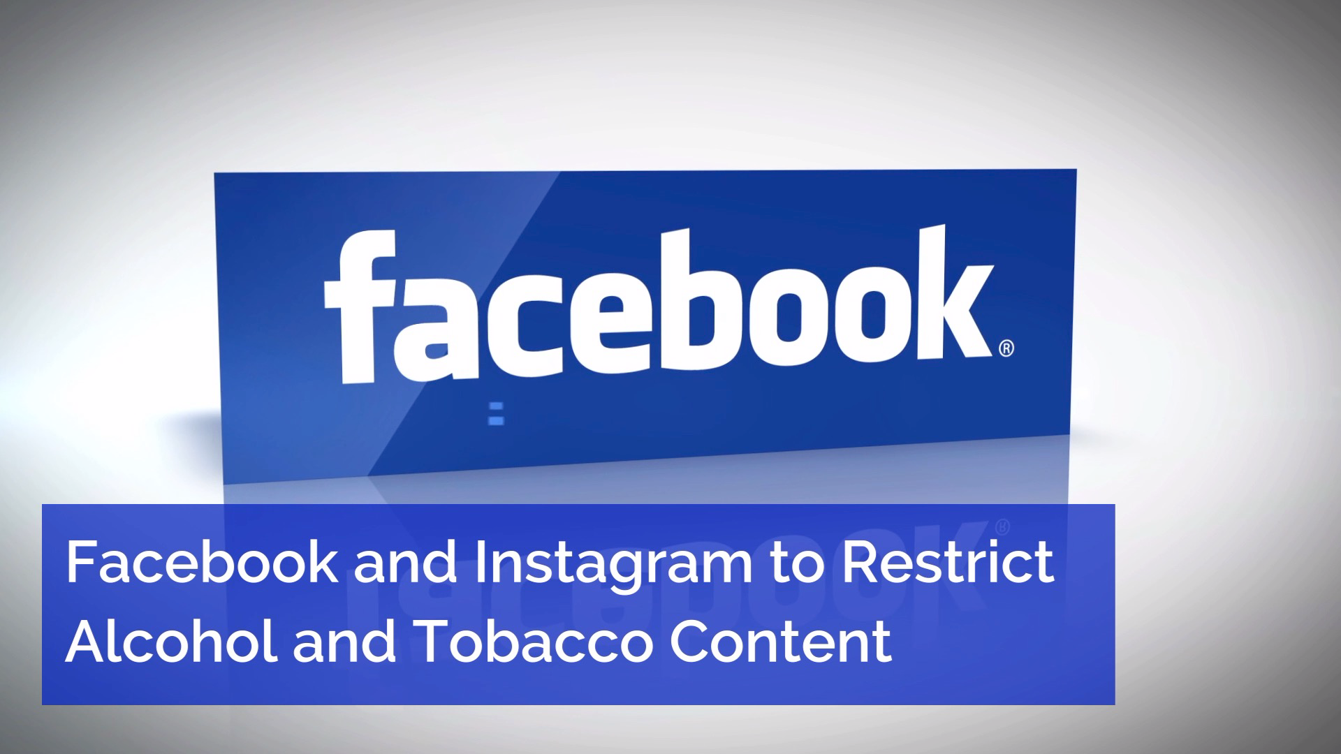Facebook Doesn't Want To See Content Related To Tobacco And Alcohol