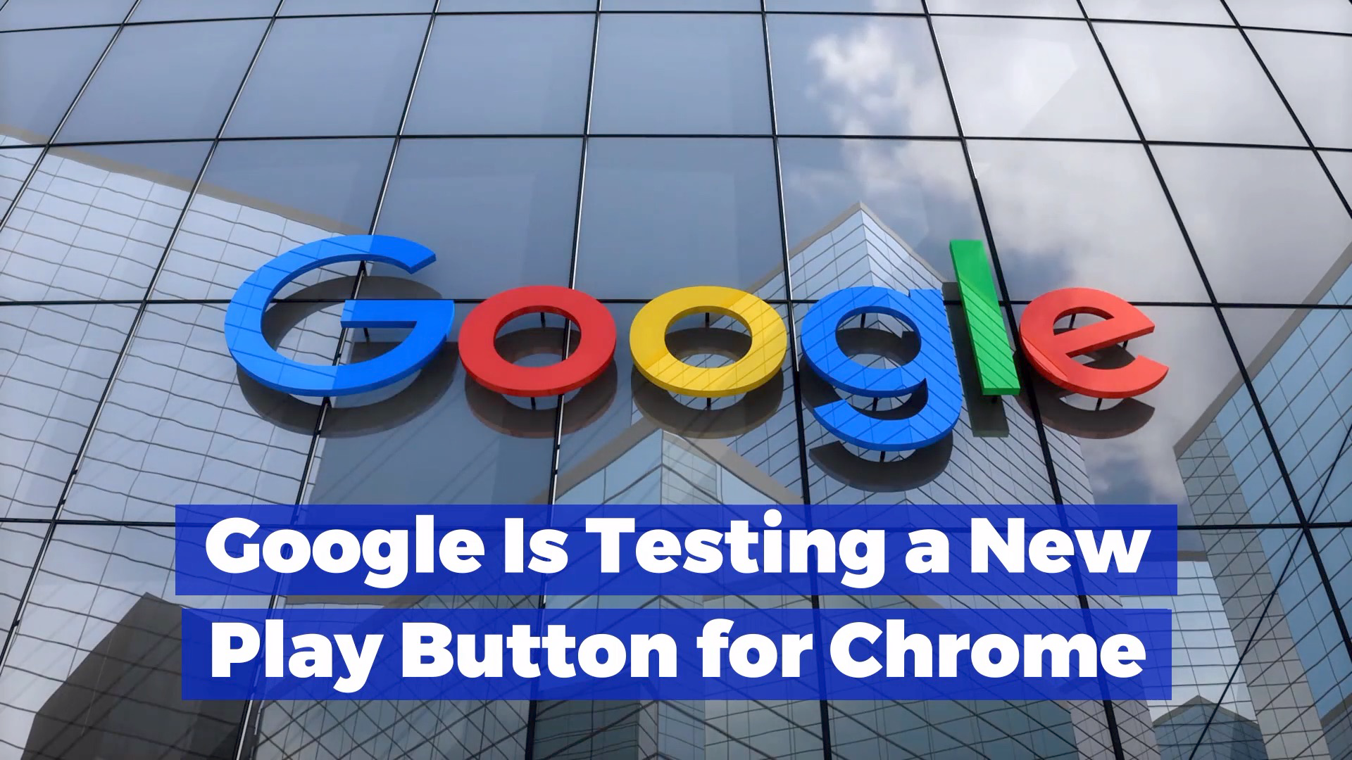 Google Introduces A Play Button For Chrome Browser