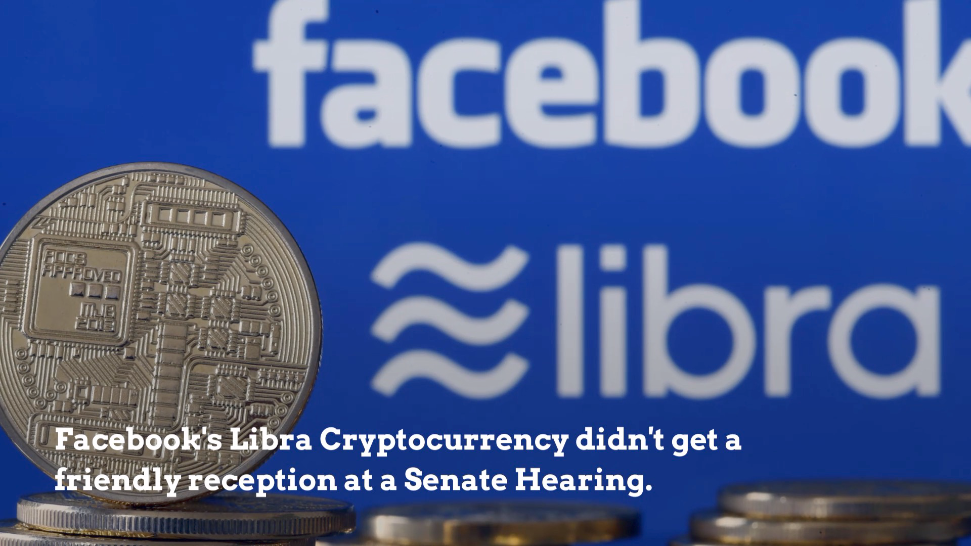 Libra Cryptocurrency Was Not Welcome In Congress