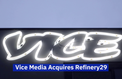 Refinery 29 Joins Vice Media