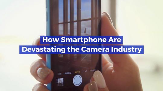 Smartphones Destroyed Camera Sales
