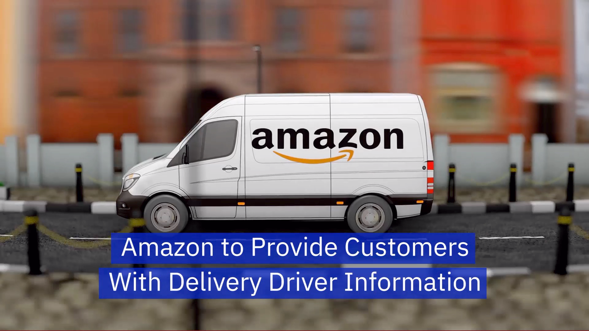 Amazon Will Give Customers More Info On Delivery Drivers