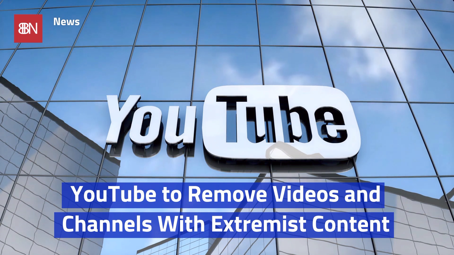 YouTube Uses Their Power Against Extremist Content